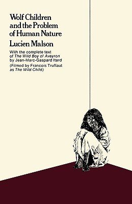 Wolf Children and the Problem of Human Nature By Malson, Lucien