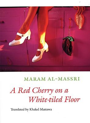 A Red Cherry on a White-tiled Floor By Al-Massri, Maram/ Mattawa, Khaled (TRN)